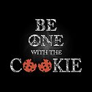 Be One With The Cookie (Black Background)  by 86248Diamond