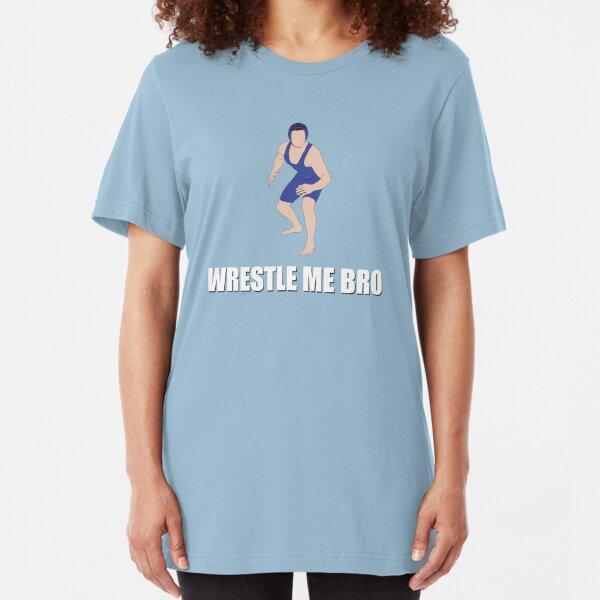 Wrestle Me Bro Slim Fit T-Shirt