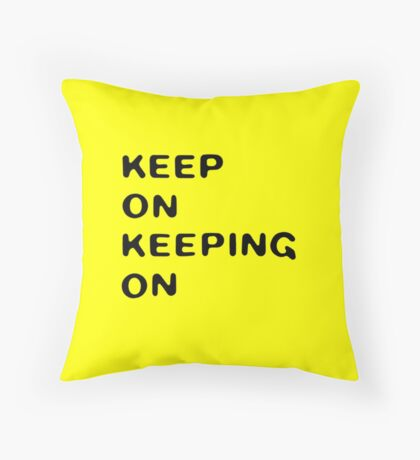 keep on keeping on (yellow) Throw Pillow