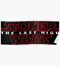 Stoner Wars - The Last High Poster