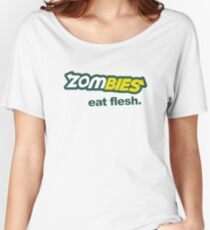 Zombies eat flesh  Women's Relaxed Fit T-Shirt