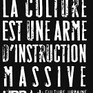 « UrbArt - La culture est une arme d'instruction massive » par UrbArt