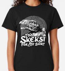 Too Skeksi Classic T-Shirt