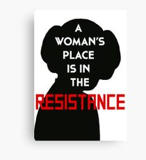 A Woman's Place Is In The Resistance Canvas Print