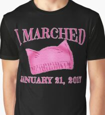 I Marched Jan 21, 2017 with Pussy Hat Graphic T-Shirt