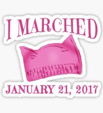 I Marched Jan 21, 2017 with Pussy Hat Sticker