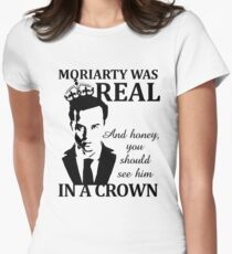 Moriarty Was Real Womens Fitted T-Shirt