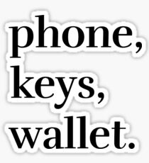 Phone, Keys, Wallet Sticker