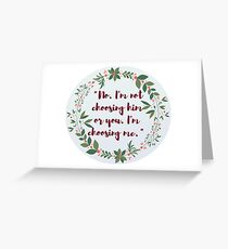 The Selection Choose Quote Greeting Card