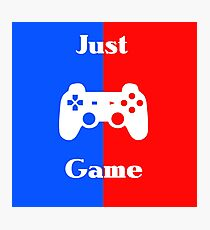 Just Game Photographic Print