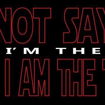 I'm Not Saying That I'm The Last, But I Am The Last by PETRIPRINTS