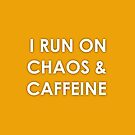 Running on Chaos and Caffeine by ezcreative