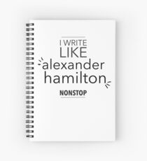 I write like Alexander Hamilton Spiral Notebook