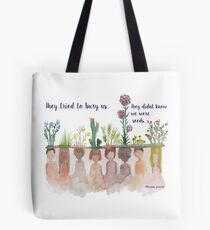 """""""They Tried to bury Us"""" Water Colour Tote Bag"""