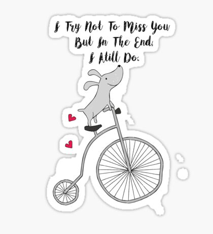 Cycling Dog in Love - I try not to miss you but in the end I still do - Happy Valentines Day Sticker