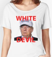 White Devil Trump Shirt Women's Relaxed Fit T-Shirt