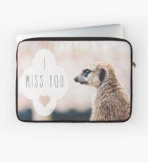 Miss You Meerkat Laptop Sleeve