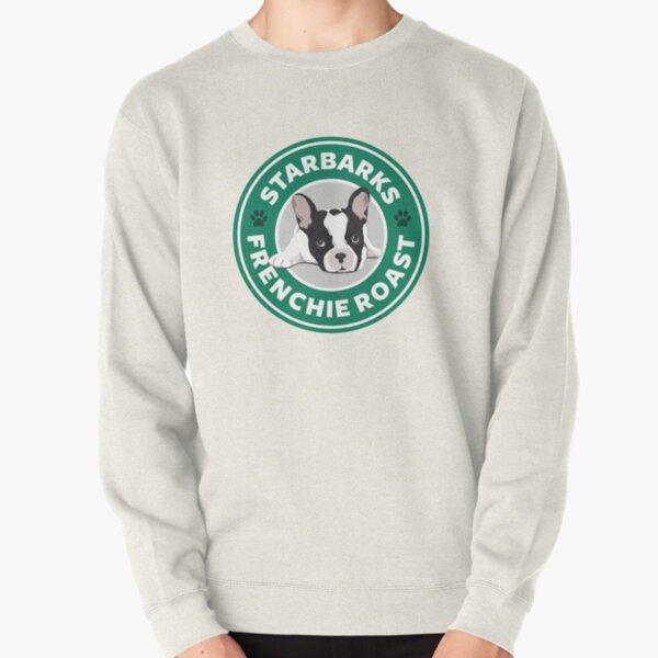 Starbarks Frenchie Roast - Starbucks Pullover Sweatshirt