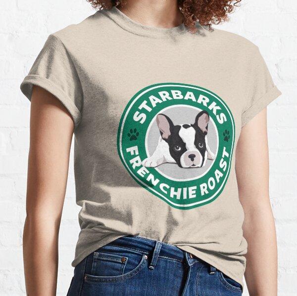 Starbarks Frenchie Roast - Starbucks Classic T-Shirt