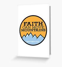Faith Can Move Mountains - Matthew 17:20 T-Shirt Greeting Card