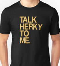 talk herky to her T-Shirt