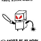 Killer Robots by itsnoteasy