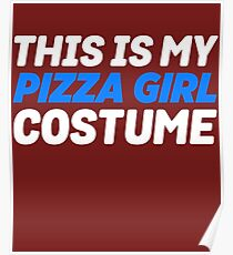 My Pizza Girl Costume Poster