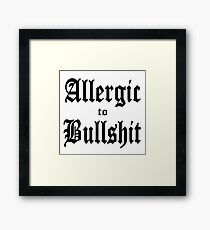 Allergic to Bullshit - funny and cynical Framed Print