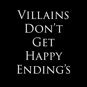 Villains Don't Get Happy Ending's by HaileyS