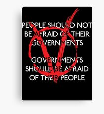 Governments should be afraid V2 Canvas Print