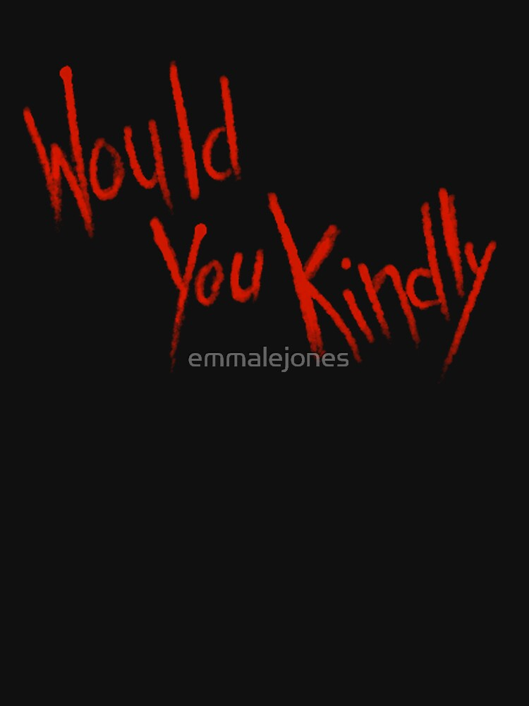 Would You Kindly | Unisex T-Shirt