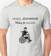 MAKE JOHNNIE WALK AGAIN T-Shirt