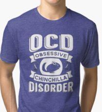OCD, Obsessive Chinchilla Disorder Tri-blend T-Shirt