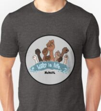 Water is Life - ALL PROFITS MATCHED AND GO TO WATER PROTECTORS Unisex T-Shirt
