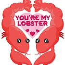 You're my lobster by James Battershill