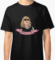 HELP ME I'M POOR Classic T-Shirt