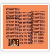 "Peep Show - ""Four Naan Jeremy?"" Life of Pablo Cover Sticker"