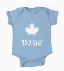 Canada 150, Eh? One Piece - Short Sleeve