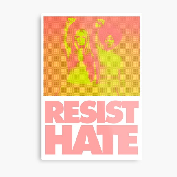 Resist Hate - Gloria Steinem and Dorothy PItman Hughes Metal Print