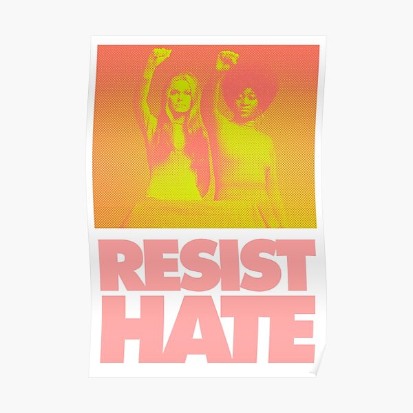 Resist Hate - Gloria Steinem and Dorothy PItman Hughes Poster