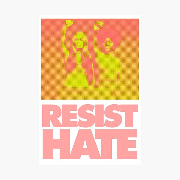 Resist Hate - Gloria Steinem and Dorothy PItman Hughes Photographic Print