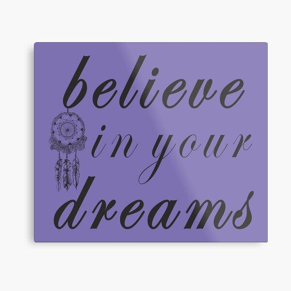 Cree en tus sueños Lámina metálica