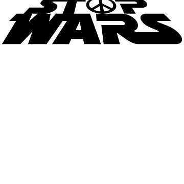 Stop Wars by g3nzoshirts