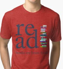 Read Because Books are Brain Food Reading Rocks Literary Tee Tri-blend T-Shirt
