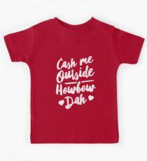 Cash Me Outside Howbow Dah Kids Tee