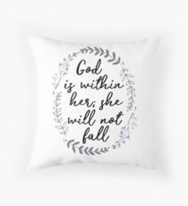God is Within Her She Will Not Fall Throw Pillow