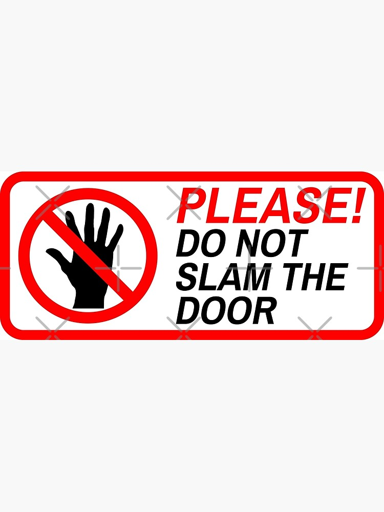 PLEASE DO NOT SLAM THE DOOR by limitlezz