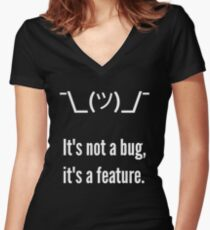 Shrug It's not a bug, it's a feature. White Text Programmer Excuse Design Women's Fitted V-Neck T-Shirt