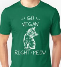 Vegan Kitty Go Vegan right Meow  Unisex T-Shirt
