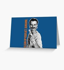 Begbie - Clean up your act, Sunshine. Greeting Card